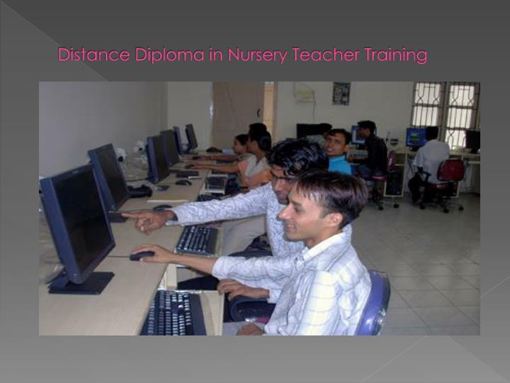 D istance diploma in nursery teacher training