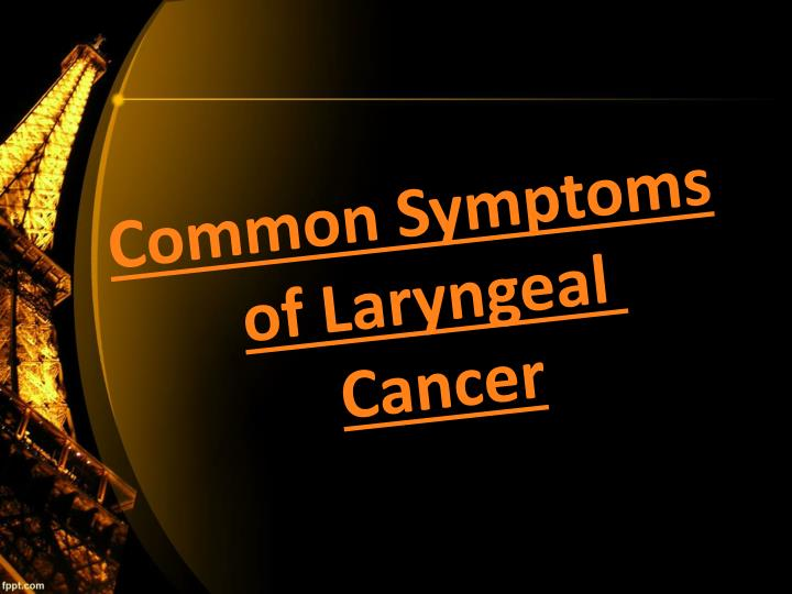 Dr james freije common symptoms of laryngeal cancer