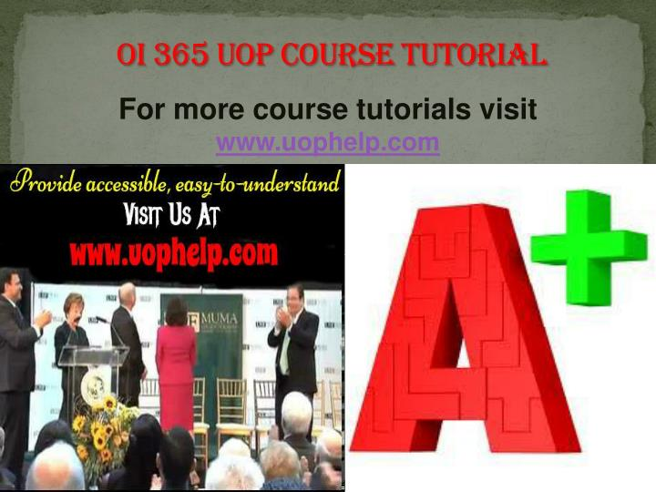 OI 365 UOP Course Tutorial