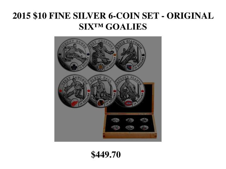 2015 $10 FINE SILVER 6-COIN SET - ORIGINAL SIX™ GOALIES