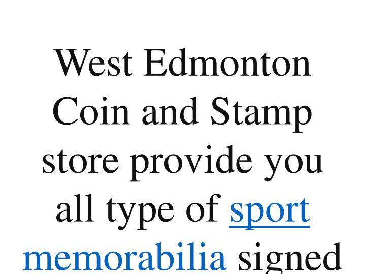 West Edmonton Coin and Stamp store provide you all type of