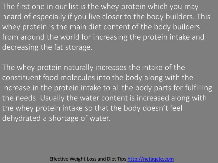 The first one in our list is the whey protein which you may