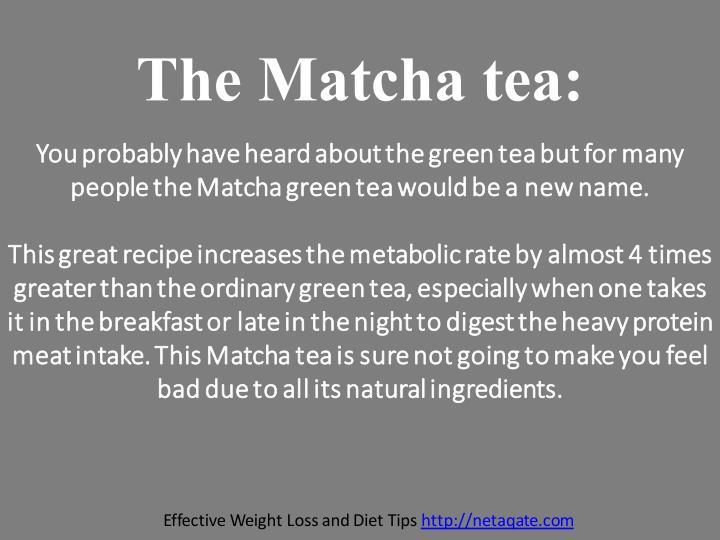 The Matcha tea: