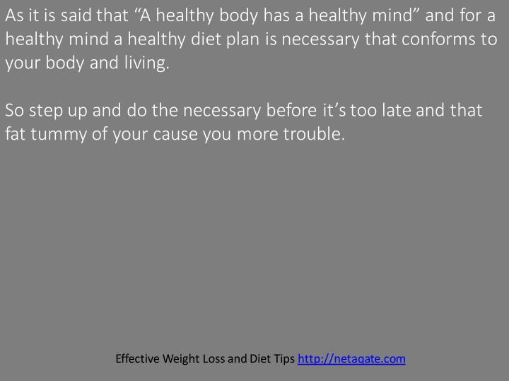 "As it is said that ""A healthy body has a healthy mind"" and for a"