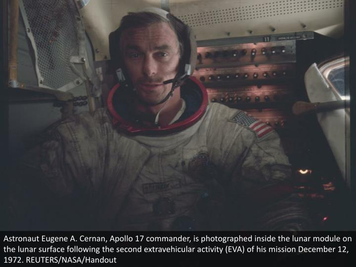 Astronaut Eugene A. Cernan, Apollo 17 commander, is photographed inside the lunar module on the lunar surface following the second extravehicular activity (EVA) of his mission December 12, 1972. REUTERS/NASA/Handout