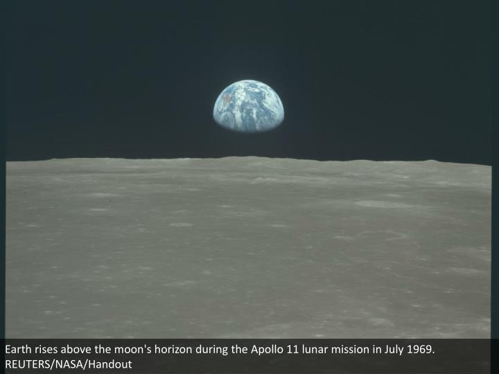 Earth rises above the moon's horizon during the Apollo 11 lunar mission in July 1969. REUTERS/NASA/Handout