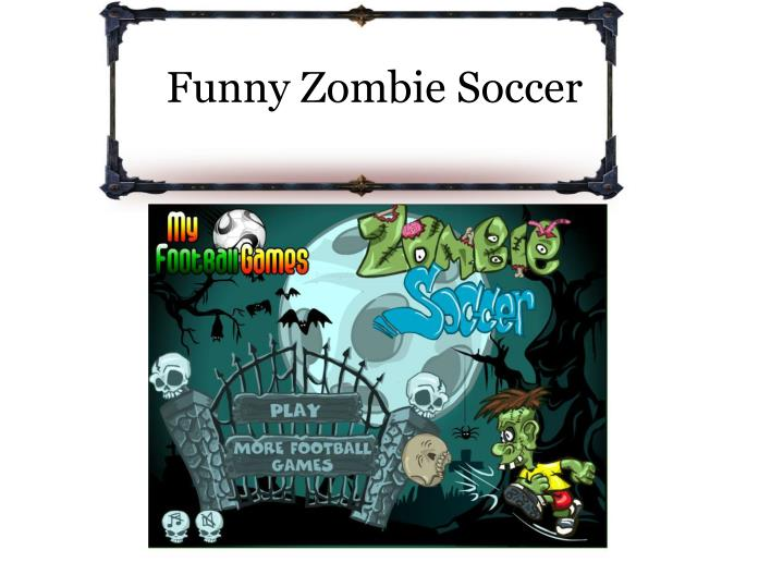 Funny zombie soccer