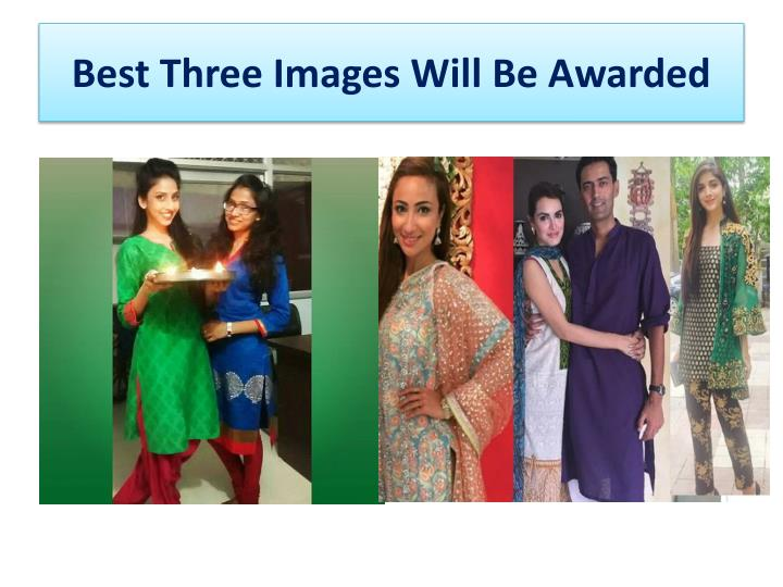 Best Three Images Will Be Awarded
