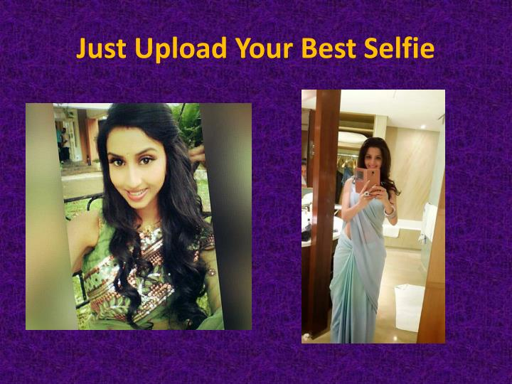 Just upload your best selfie