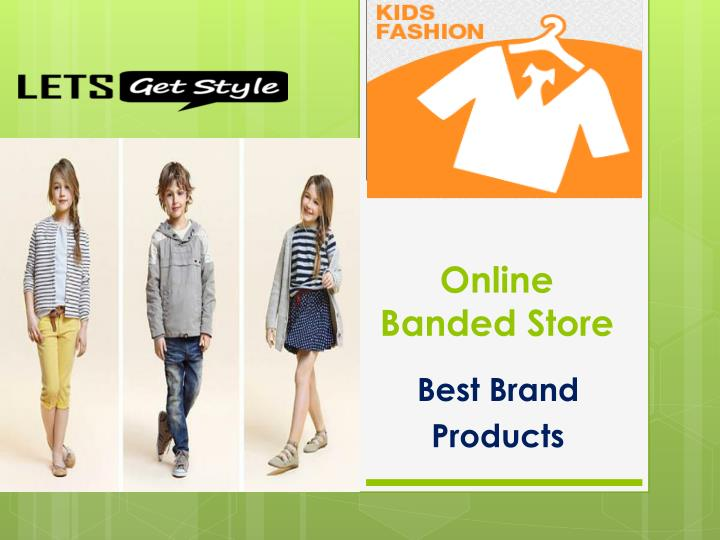 Online banded store
