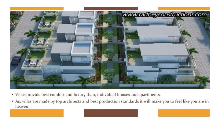 Villas provide best comfort and luxury than, individual houses and apartments.