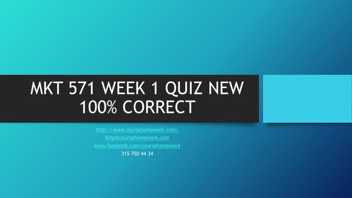 Mkt 571 week 1 quiz new 100 correct