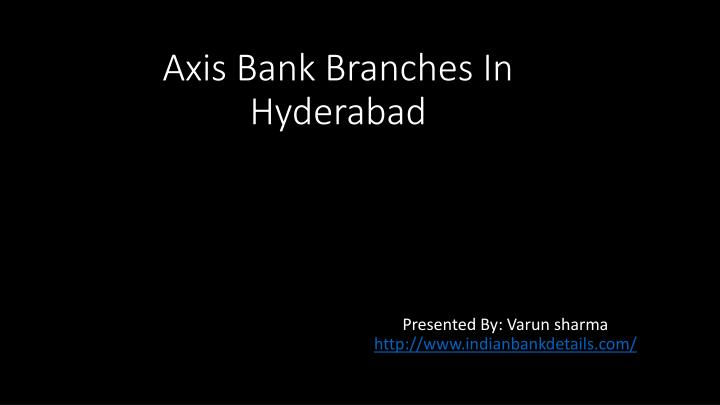 A xis b ank b ranches i n hyderabad