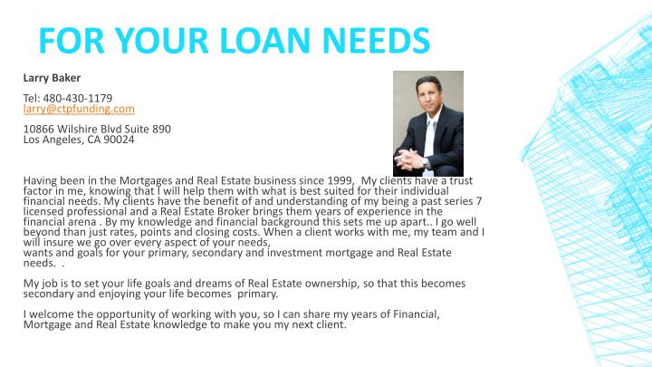 FOR YOUR LOAN NEEDS