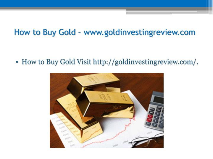 How to buy gold www goldinvestingreview com