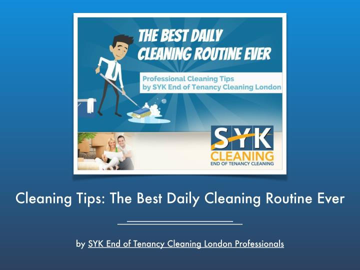 Cleaning Tips: The Best Daily Cleaning Routine Ever
