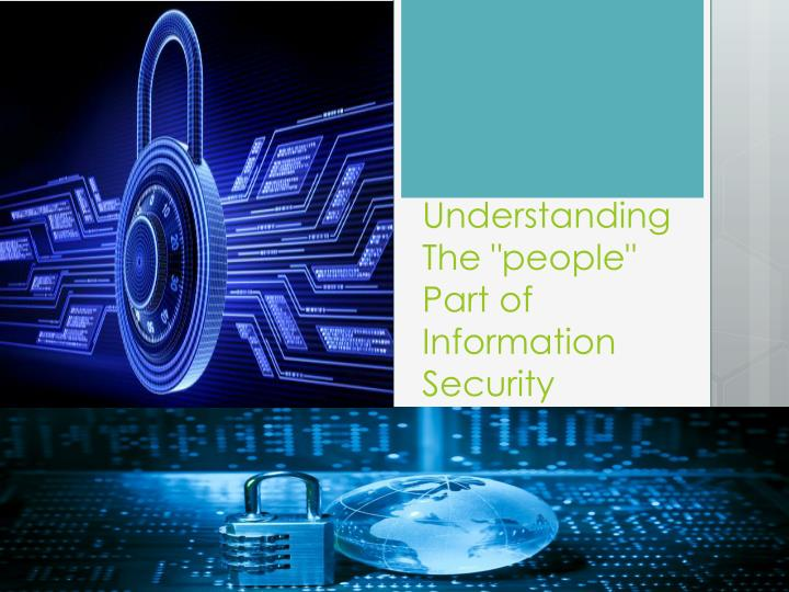 Understanding the people part of information security
