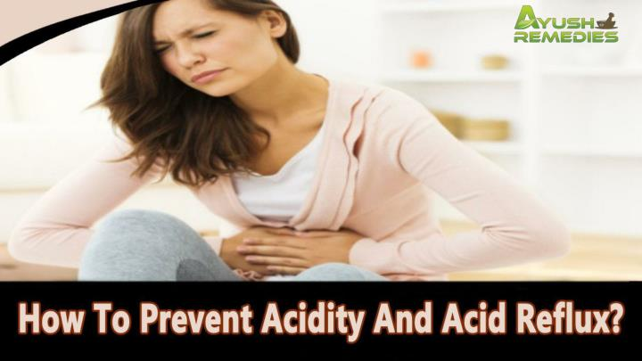 How to prevent acidity and acid reflux