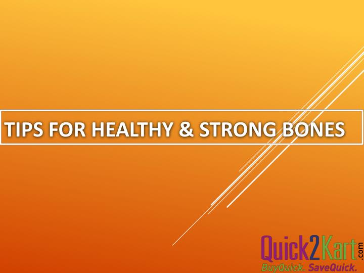 Tips for healthy strong bones