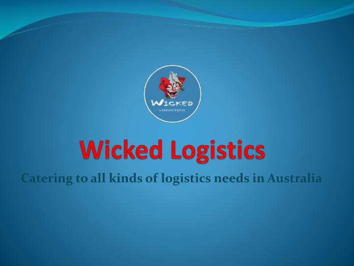 Wicked logistics