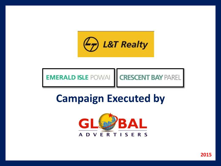 Campaign Executed by