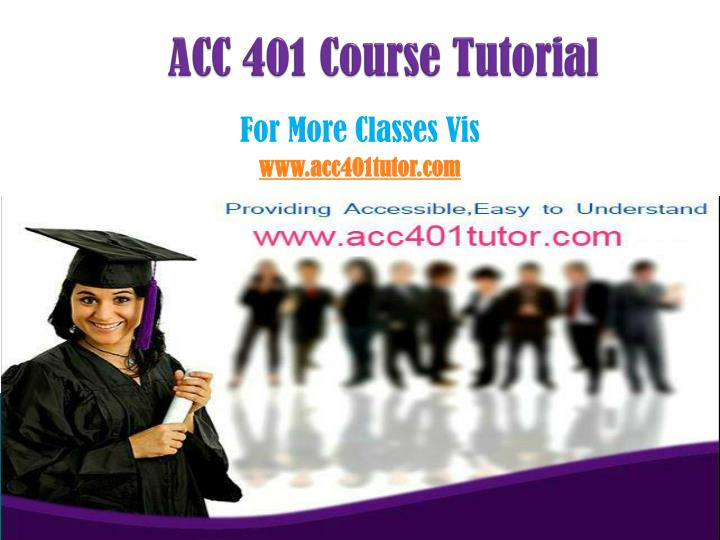 Acc 401 course tutorial