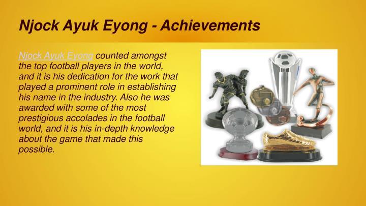 Njock Ayuk Eyong - Achievements