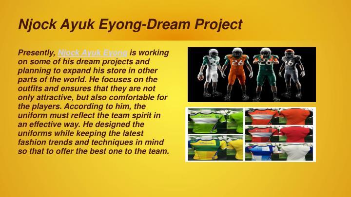 Njock Ayuk Eyong-Dream Project
