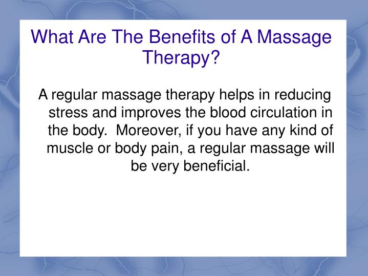 What Are The Benefits of A Massage Therapy?