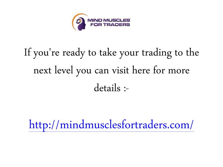 If you're ready to take your trading to the next