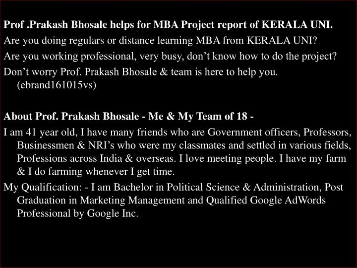 Prof .Prakash Bhosale helps for MBA Project report of KERALA UNI.