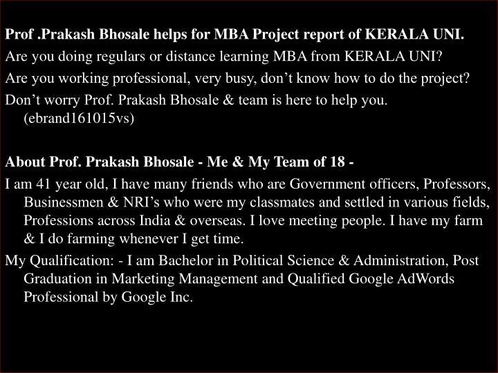 Prof .Prakash Bhosale helps for MBA Project report of KERALA UNI.