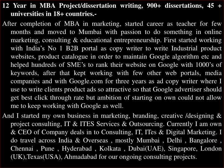 12 Year in MBA Project/dissertation writing, 900+ dissertations, 45 + universities in 18+ countries.-