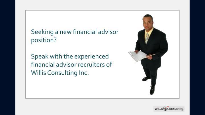 Seeking a new financial advisor position?