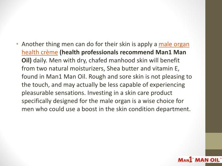 Another thing men can do for their skin is apply a