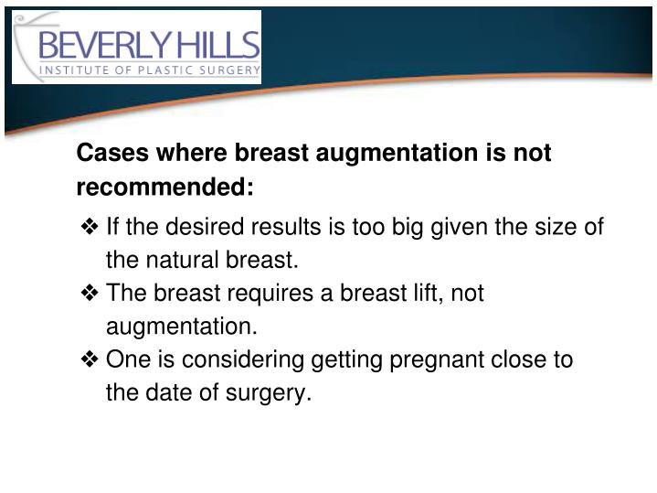 Cases where breast augmentation is not recommended: