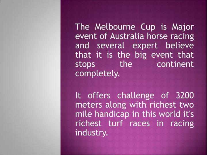 The Melbourne Cup is Major