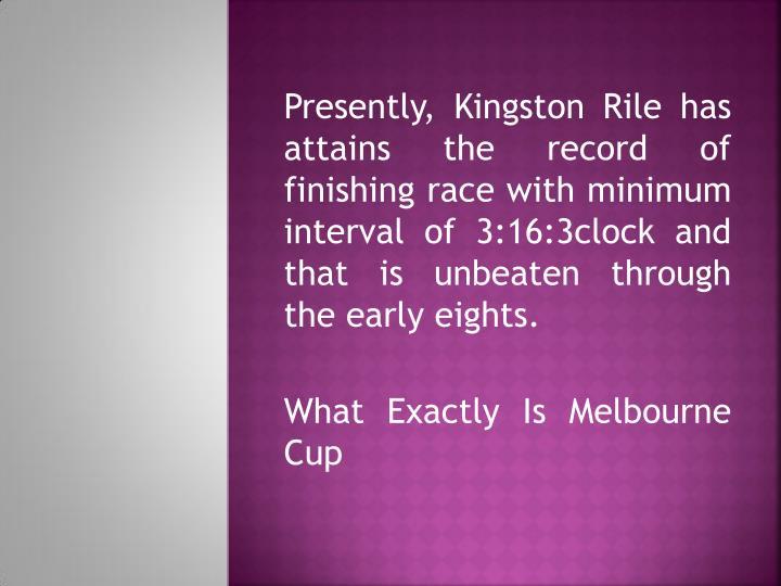 Presently, Kingston Rile has