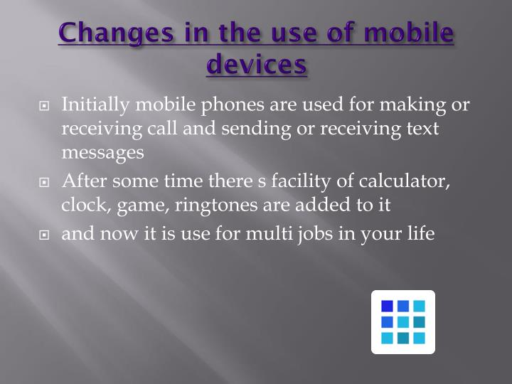 Changes in the use of mobile devices