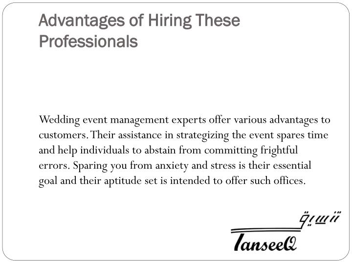 Advantages of Hiring These Professionals
