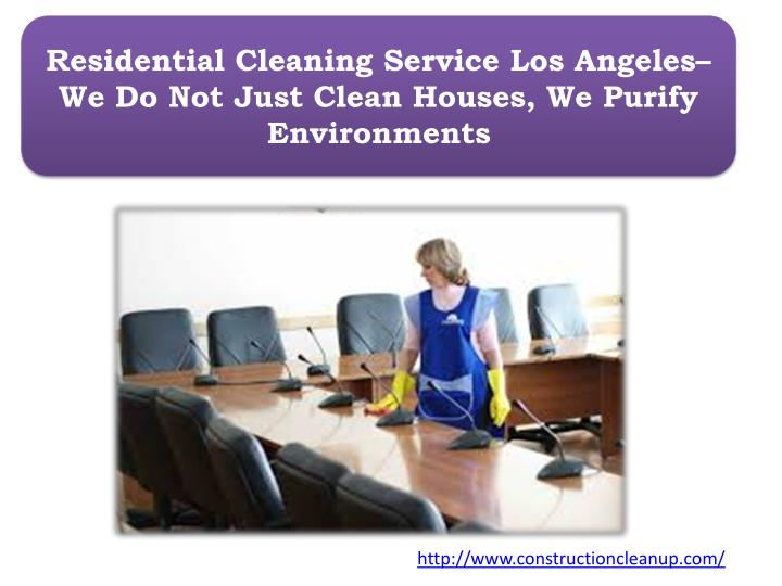 residential cleaning service los angeles we do not just clean houses we purify environments