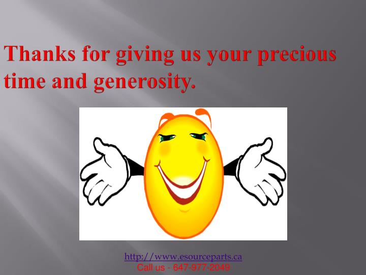 Thanks for giving us your precious time and generosity.