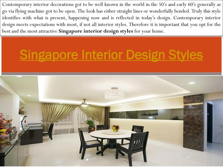 Contemporary interior decorations got to be well known in the world in the 50's and early 60's generally as go via flying machine got to be open. The look has either straight lines or wonderfully bended. Truly this style identifies with what is present, happening now and is reflected in today's design. Contemporary interior design meets expectations with most, if not all interior styles. Therefore it is important that you opt for the best and the most attractive