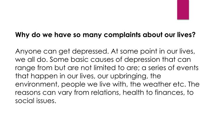 Why do we have so many complaints about our lives?