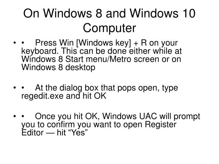 On Windows 8 and Windows 10 Computer