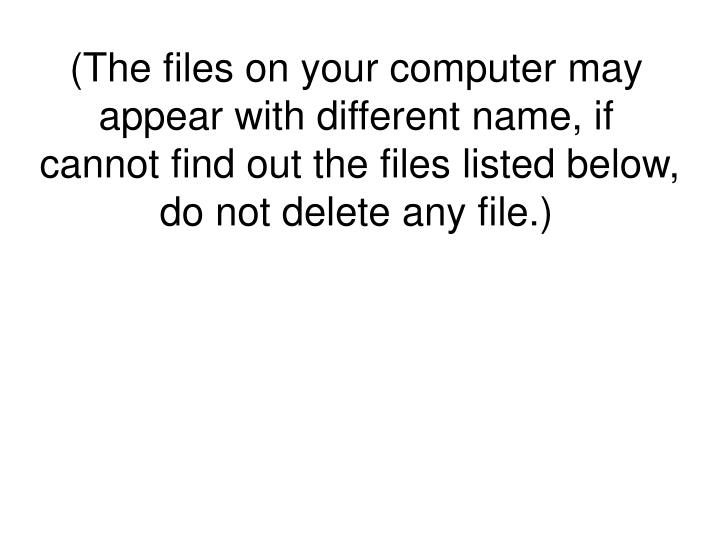 Step 4. Locate and delete PIESEARCH.COM related files in hidden folders listed below: