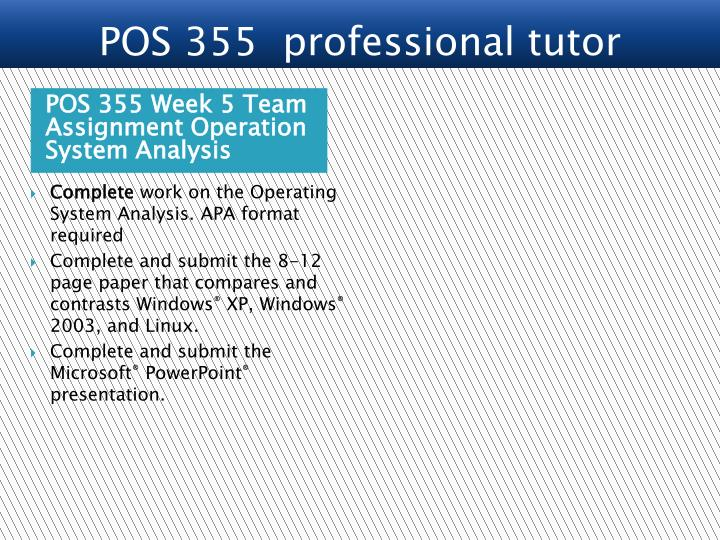 POS 355 Week 5 Team Assignment Operation System Analysis