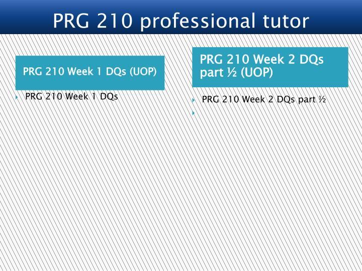 PRG 210 Week 1 DQs (UOP)