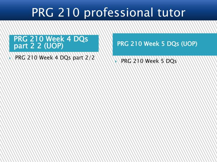 PRG 210 Week 4 DQs part 2 2 (UOP)