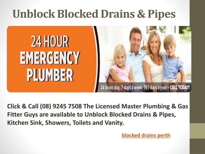 Unblock blocked drains pipes